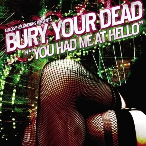 Bury Your Dead You Had Me at Hello, 2003