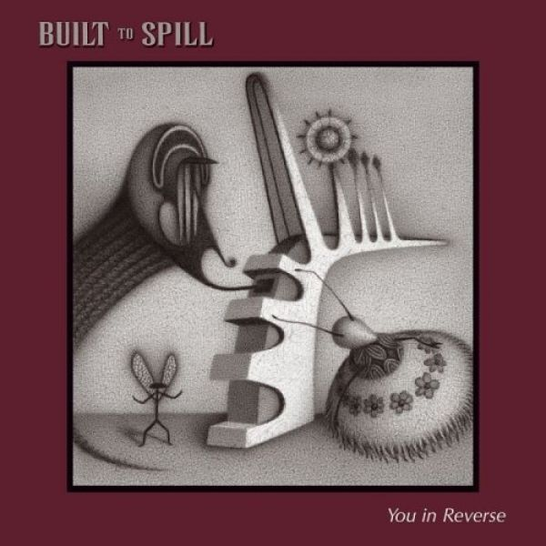 Built to Spill You in Reverse, 2006