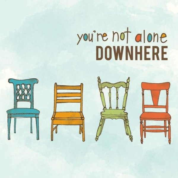 Downhere You're Not Alone, 2010